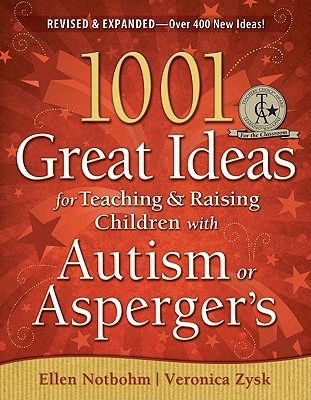 1001 Great Ideas for Teaching & Raising Children With Autism or Asperger's By Notbohm, Ellen/ Zysk, Veronica/ Grandin, Temple, Ph.D. (FRW)